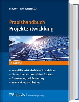 Abbildung von Blecken / Meinen (Hrsg.) | Praxishandbuch Projektentwicklung | 2., aktualisierte und überarbeitete Auflage | 2020 | Immobilienwirtschaftliche Grun...