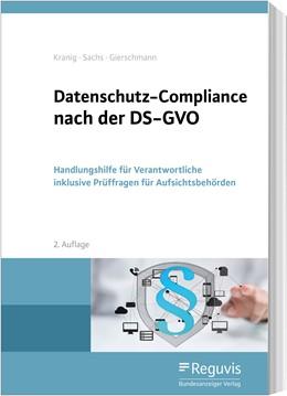 Abbildung von Kranig / Sachs / Gierschmann | Datenschutz-Compliance nach der DS-GVO | 2., erweiterte und aktualisierte Auflage | 2019 | Handlungshilfe für Verantwortl...