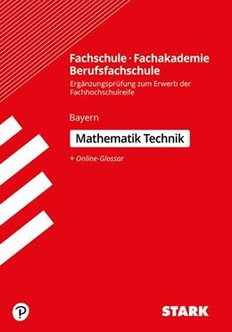 Abbildung von STARK Ergänzungsprüfung Fachschule/ Fachakademie/Berufsfachschule Mathematik (Technik) | 1. Auflage | 2019 | beck-shop.de