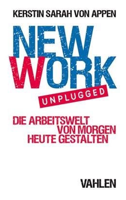 Abbildung von Appen | New Work. Unplugged. | 1. Auflage | 2019 | beck-shop.de