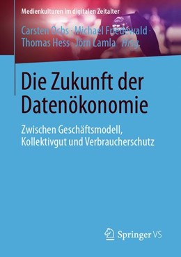 Abbildung von Ochs / Friedewald / Hess / Lamla | Die Zukunft der Datenökonomie | 2019 | Zwischen Geschäftsmodell, Koll...