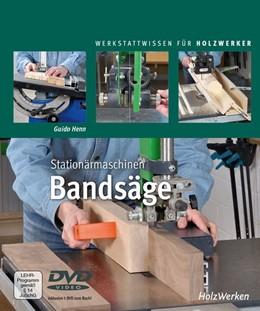 Abbildung von Henn | Stationärmaschinen - Bandsäge | 1. Auflage | 2019 | beck-shop.de