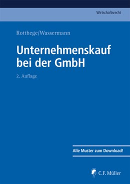 Abbildung von Rotthege / Wassermann | Unternehmenskauf bei der GmbH | 2., neu bearbeitete Auflage | 2019