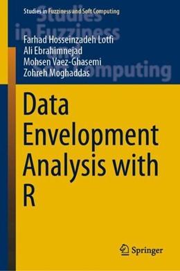 Abbildung von Hosseinzadeh Lotfi / Ebrahimnejad / Vaez-Ghasemi | Data Envelopment Analysis with R | 1st ed. 2020 | 2019