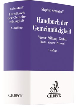 Abbildung von Schauhoff | Handbuch der Gemeinnützigkeit | 3. Auflage | 2010 | Verein, Stiftung, GmbH. Recht,...