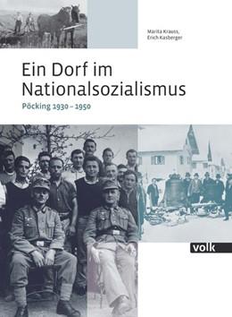 Abbildung von Krauss / Kasberger | Ein Dorf im Nationalsozialismus | 1. Auflage | 2019 | beck-shop.de