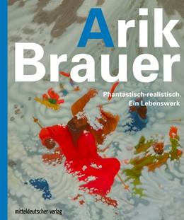 Abbildung von Schierz | Arik Brauer. Phantastisch-realistisch. Ein Lebenswerk | 2019