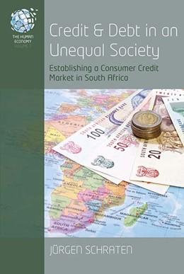 Abbildung von Schraten | Credit and Debt in an Unequal Society | 2020 | Establishing a Consumer Credit...
