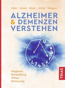 Abbildung von Maier / Schulz / Weggen | Alzheimer & Demenzen verstehen | 3., überarbeitete Auflage | 2019 | Diagnose, Behandlung, Alltag, ...