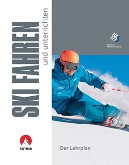 Abbildung von Deutscher Skilehrerverband | Skifahren und unterrichten | 1. Auflage | 2019 | beck-shop.de