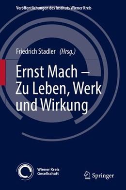 Abbildung von Stadler | Ernst Mach - Zu Leben, Werk und Wirkung | 1. Auflage | 2019 | beck-shop.de