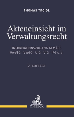 Abbildung von Troidl | Akteneinsicht im Verwaltungsrecht | 2. Auflage | 2020 | beck-shop.de