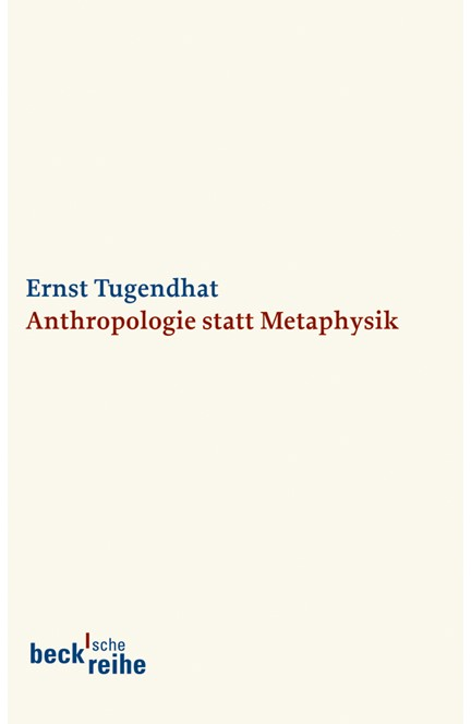 Cover: Ernst Tugendhat, Anthropologie statt Metaphysik