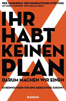 Abbildung von der Jugendrat der Generationen Stiftung / Langer | Ihr habt keinen Plan, darum machen wir einen! | 1. Auflage | 2019 | beck-shop.de