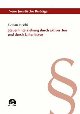 Abbildung von Jacobi | Steuerhinterziehung durch aktives Tun und durch Unterlassen | 1. Auflage | 2019 | beck-shop.de