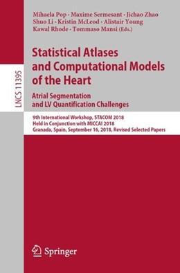 Abbildung von Pop / Sermesant / Zhao / Li / McLeod / Young / Rhode / Mansi | Statistical Atlases and Computational Models of the Heart. Atrial Segmentation and LV Quantification Challenges | 1st ed. 2019 | 2019 | 9th International Workshop, ST...