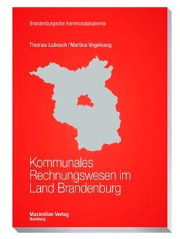 Abbildung von Lubosch / Vogelsang | Kommunales Rechnungswesen im Land Brandenburg | 1. Auflage | 2019 | beck-shop.de