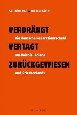 Abbildung von Roth / Rübner   Verdrängt - Vertagt - Zurückgewiesen   1. Auflage   2019   beck-shop.de