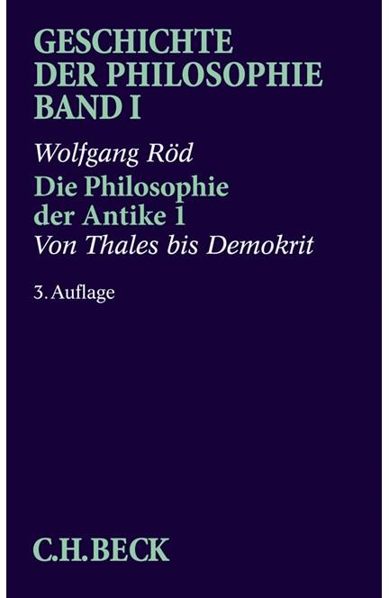 Cover: Wolfgang Röd, Geschichte der Philosophie: Die Philosophie der Antike 1