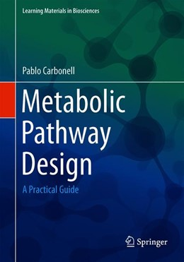 Abbildung von Carbonell | Metabolic Pathway Design | 1st ed. 2019 | 2019 | A Practical Guide