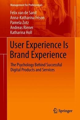 Abbildung von van de Sand / Frison / Zotz | User Experience Is Brand Experience | 1st ed. 2020 | 2019 | The Psychology Behind Successf...