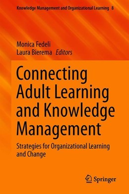 Abbildung von Fedeli / Bierema | Connecting Adult Learning and Knowledge Management | 1st ed. 2019 | 2019 | Strategies for Learning and Ch... | 8