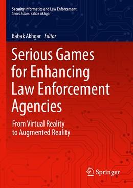 Abbildung von Akhgar | Serious Games for Enhancing Law Enforcement Agencies | 1st ed. 2019 | 2019 | From Virtual Reality to Augmen...