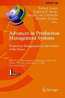 Abbildung von Ameri / Stecke / von Cieminski / Kiritsis | Advances in Production Management Systems. Production Management for the Factory of the Future | 1st ed. 2019 | 2019 | IFIP WG 5.7 International Conf... | 566