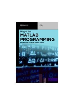 Abbildung von Xue | MATLAB® Programming | 2020 | Mathematical Problem Solutions
