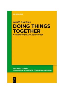 Abbildung von Martens   Doing Things Together   2020   A Theory of Skillful Joint Act...   41