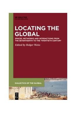Abbildung von Weiss | Locating the Global | 1. Auflage | 2020 | 6 | beck-shop.de