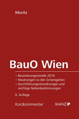 Abbildung von Moritz   Bauordnung für Wien   6. Auflage 2019   2019   Kurzkommentar samt Durchführun...
