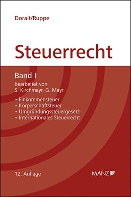 Abbildung von Doralt / Ruppe / Mayr   Grundriss des Österreichischen Steuerrechts Band I (gebunden)   12. Auflage 2019   2019   Einkommensteuer, Körperschafts...   15