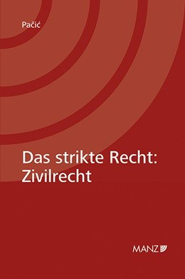 Abbildung von Pacic | Das strikte Recht: Zivilrecht | 1. Auflage | 2019 | beck-shop.de
