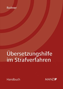Abbildung von Roitner   Übersetzungshilfe im Strafverfahren   2019