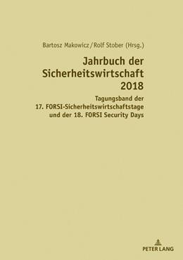 Abbildung von Makowicz / Stober | Jahrbuch der Sicherheitswirtschaft 2018 | 2019 | Tagungsband des 17. FORSI-Sich...