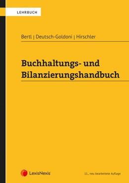 Abbildung von Bertl / Deutsch-Goldoni / Hirschler | Buchhaltungs- und Bilanzierungshandbuch | 11. Auflage | 2019