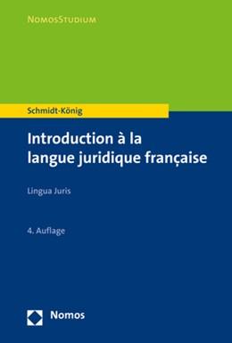 Abbildung von Schmidt-König | Introduction à la langue juridique française | 4. Auflage 2019 | 2019