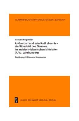 Abbildung von Höglmeier | Al-Gawbari und sein Kashf al-asrar - ein Sittenbild des Gauners im arabisch-islamischen Mittelalter | 2019 | Einführung, Edition und Kommen... | 267