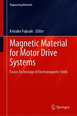 Abbildung von Fujisaki | Magnetic Material for Motor Drive Systems | 1st ed. 2019 | 2020 | Fusion Technology of Electroma...