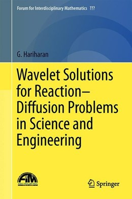 Abbildung von Hariharan | Wavelet Solutions for Reaction–Diffusion Problems in Science and Engineering | 1st ed. 2019 | 2019