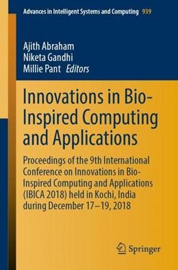 Abbildung von Abraham / Gandhi | Innovations in Bio-Inspired Computing and Applications | 1. Auflage | 2019 | beck-shop.de