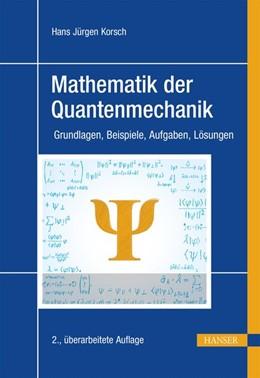 Abbildung von Korsch | Mathematik der Quantenmechanik | 1. Auflage | 2019 | beck-shop.de