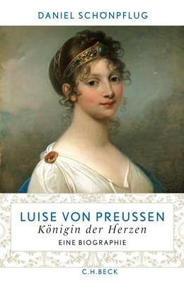 Abbildung von Schönpflug, Daniel | Luise von Preußen | 3., durchgesehene Auflage | 2010 | Königin der Herzen