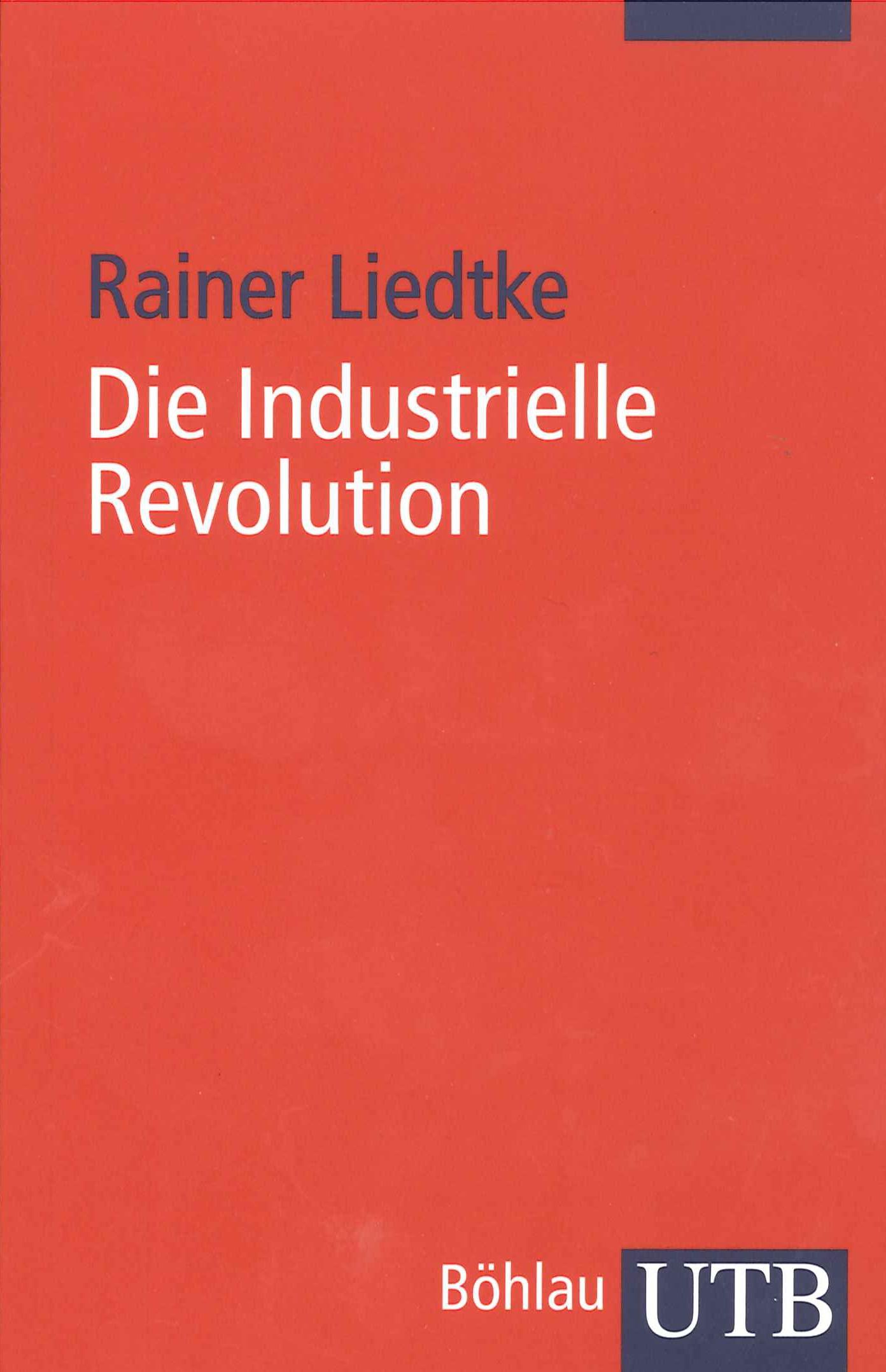 Die Industrielle Revolution | Liedtke, 2012 | Buch (Cover)