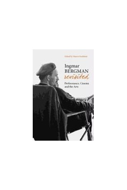 Abbildung von Koskinen | Ingmar Bergman Revisited | 2008 | Performance, Cinema, and the A...