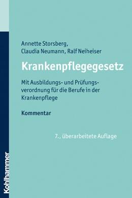 Abbildung von Storsberg / Neumann / Neiheiser | Krankenpflegegesetz | 7., überarbeitete Auflage | 2019 | Mit Ausbildungs- und Prüfungsv...