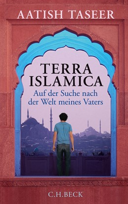 Abbildung von Taseer, Aatish   Terra Islamica   1. Auflage   2010   beck-shop.de