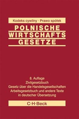 Abbildung von Polnische Wirtschaftsgesetze = Polskie ustawy gospodarcze   8., aktualisierte Auflage   2010   Aktuelle Gesetzestexte in deut...