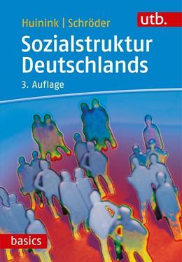 Abbildung von Huinink / Schröder | Sozialstruktur Deutschlands | 3. überarbeitete und aktualisierte Auflage | 2019